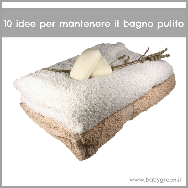 10 idee per mantenere il bagno pulito babygreen - In bagno con mamma ...