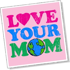 Love-Your-Mom-MoM