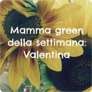 Valentina: mamma green della settimana