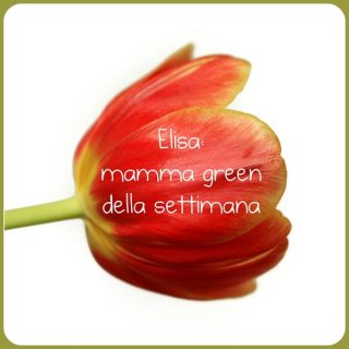 Elisa: mamma green della settimana
