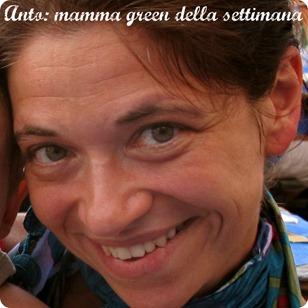 Mamma green della settimana: Mamma Anto