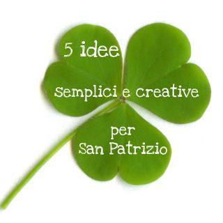 5 idee semplici e creative per San Patrizio