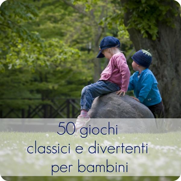 Estremamente 50 giochi classici e divertenti per bambini - BabyGreen KV63