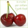 10 motivi per evitare il junk food