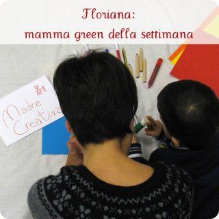 Mamma green della settimana: Floriana