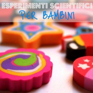 5+ esperimenti per bambini