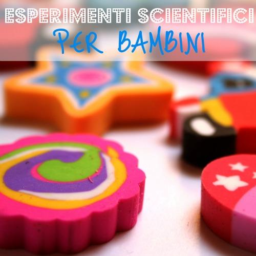 abbastanza 5+ esperimenti per bambini - BabyGreen UV11