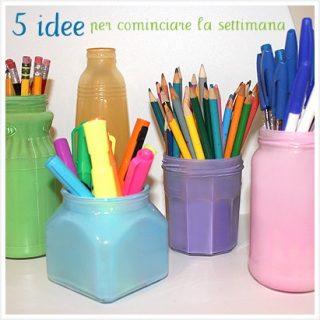 5 (belle) idee per cominciare la settimana