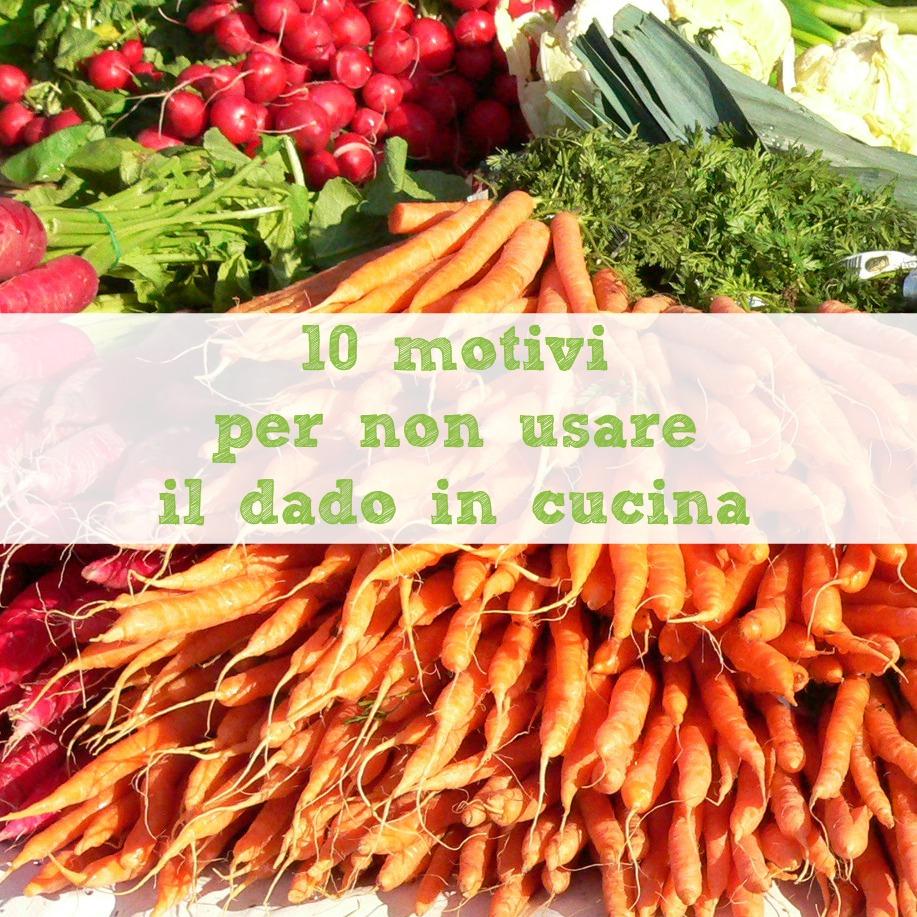 10 motivi per non usare il dado in cucina babygreen for Non e il solito brodo