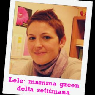 Lele: mamma green della settimana