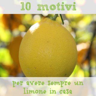 10 motivi per avere sempre un limone in casa