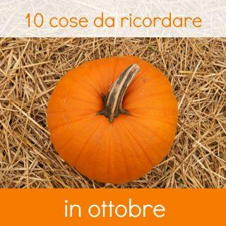 10 cose da ricordare in ottobre