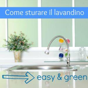 Come sturare il lavandino (facile e green) - BabyGreen