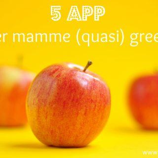 5 app per mamme (quasi) green