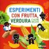 Esperimenti con frutta e verdura