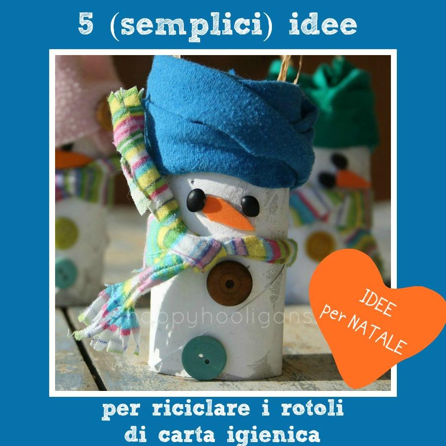Idee Di Riciclo Per Natale 5 (semplici) idee per riciclare i rotoli di carta igienica a