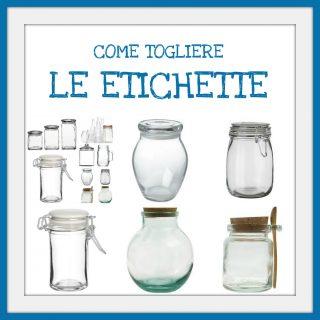 Come togliere etichette da barattoli e bottiglie di vetro