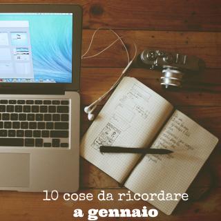 10 cose da ricordare a gennaio