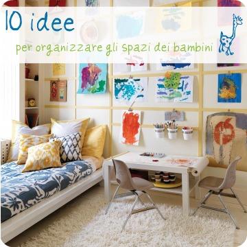 10 idee per organizzare gli spazi dei bambini babygreen - Organizzare pulizie casa ...