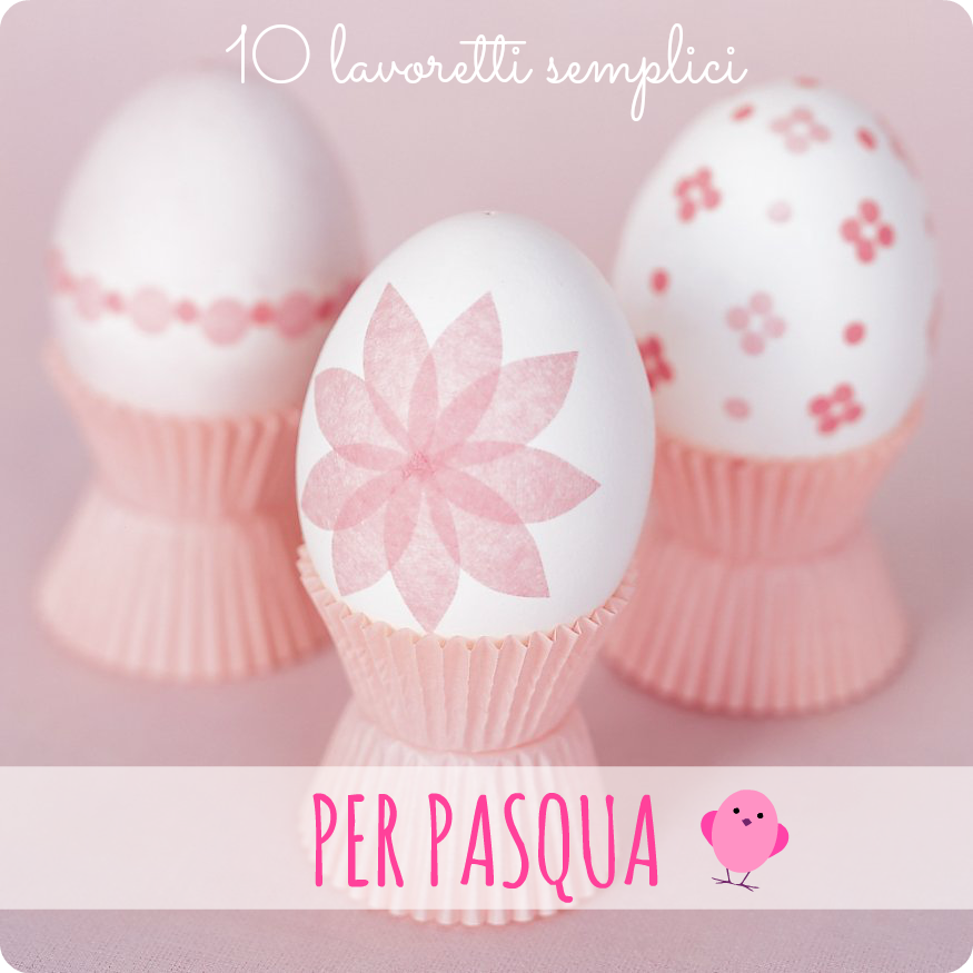 10 lavoretti semplici per pasqua babygreen - Decorazioni uova pasquali per bambini ...