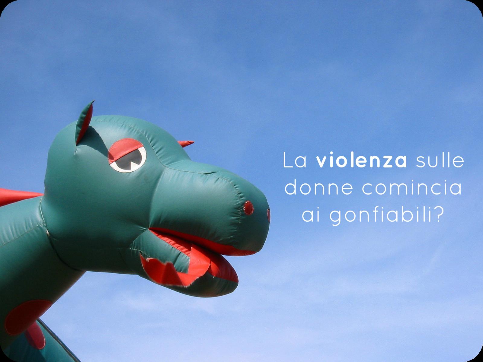 La Violenza Sulle Donne Comincia Ai Gonfiabili Babygreen