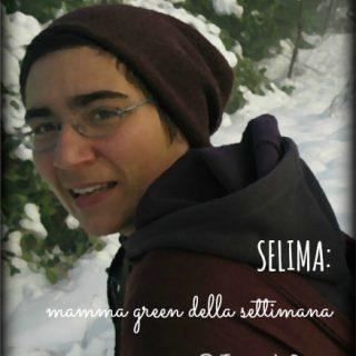 Selima: mamma green della settimana