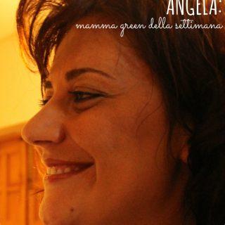Angela: mamma green della settimana