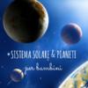 Sistema solare e pianeti per bambini