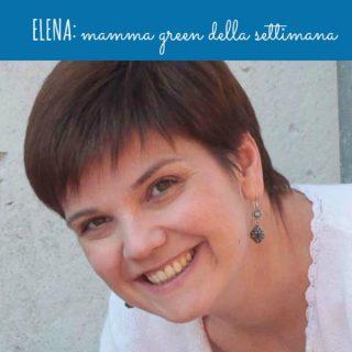 Elena: mamma green della settimana