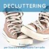 Decluttering: 5 consigli per liberare e organizzare l'armadio