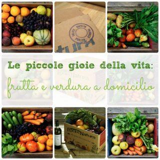Le piccole gioie della vita: frutta e verdura a domicilio