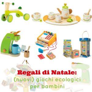 Regali di natale nuovi giochi ecologici per bambini for Regali per