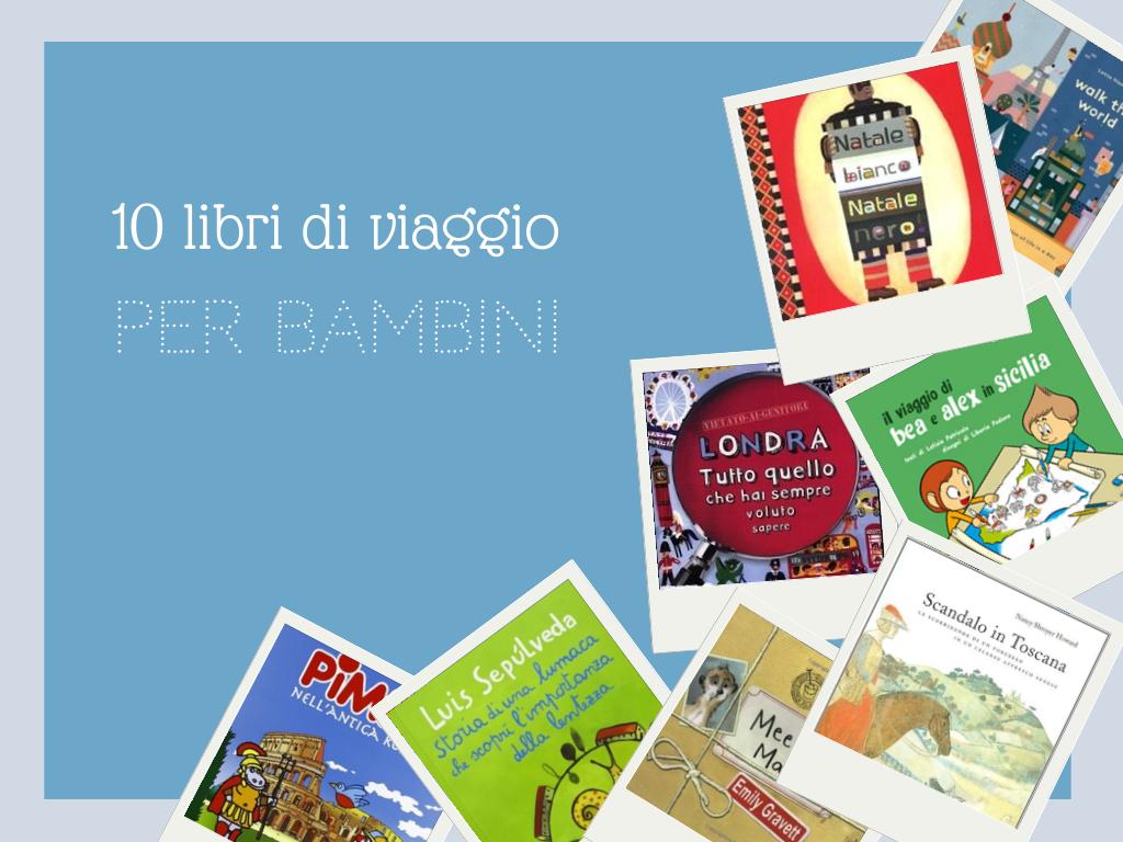 Favorito 10 libri di viaggio per bambini - BabyGreen TN12