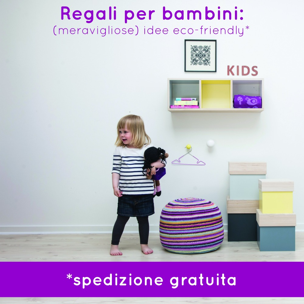 Regali per bambini meravigliose idee eco friendly for Idee per regali