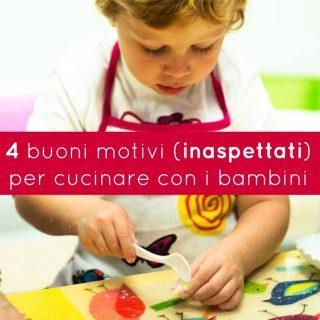 4 buoni motivi (inaspettati) per cucinare con i bambini
