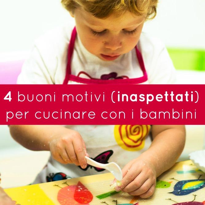 4 buoni motivi inaspettati per cucinare con i bambini for Cucinare x bambini
