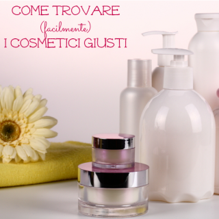 Come trovare (facilmente) i cosmetici giusti