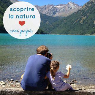 Scoprire la natura con papà