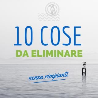 10 cose da eliminare (senza rimpianti)