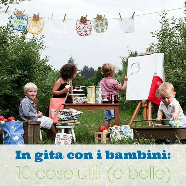 in gita con i bambini 10 cose utili e belle babygreen