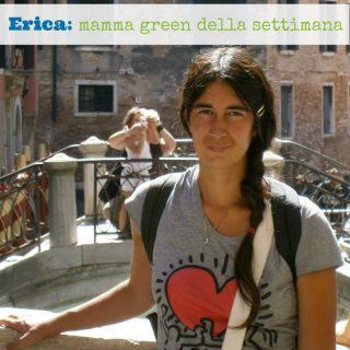 Erica: mamma green della settimana