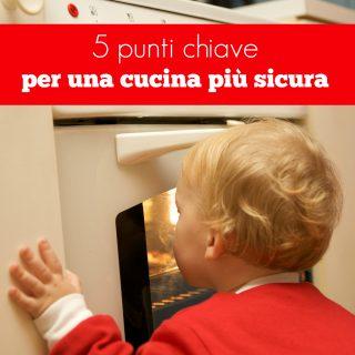 5 punti chiave per una cucina più sicura