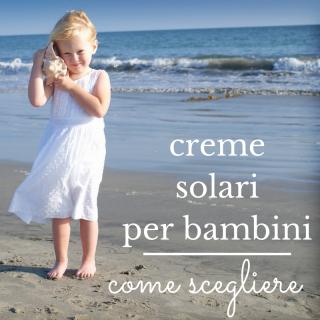 Creme solari per bambini: come scegliere