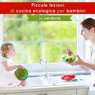 Piccole lezioni di cucina ecologica per bambini: la verdura