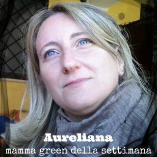 Aureliana: mamma green della settimana