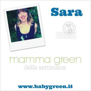 Sara: mamma green della settimana