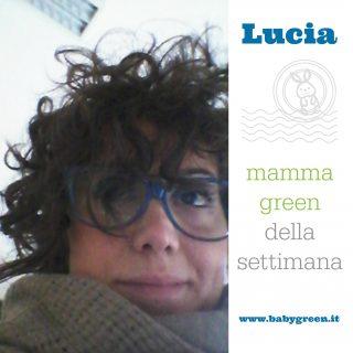 Lucia: mamma green della settimana