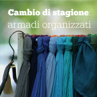 Cambio di stagione: armadi organizzati
