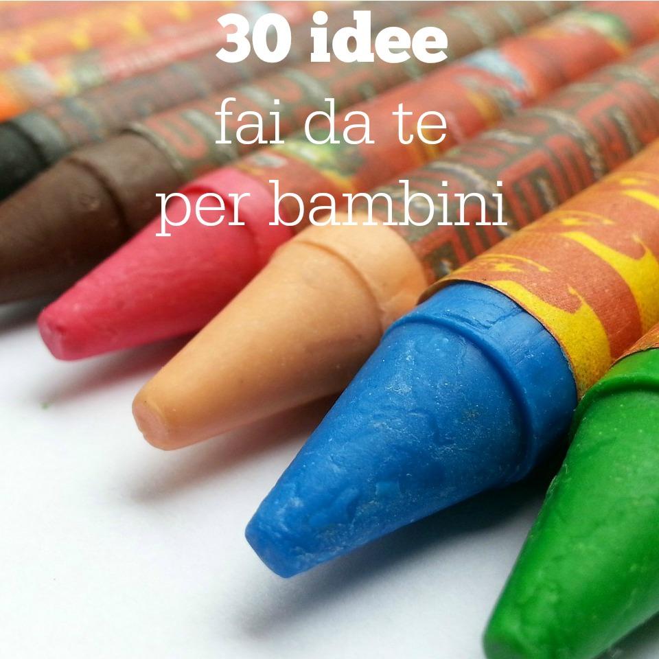 30 idee fai da te per bambini babygreen for Idee per il fai da te