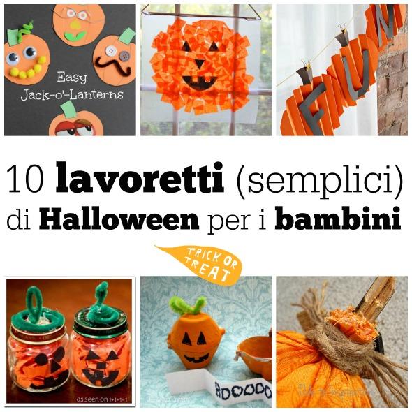 Ben noto 10 lavoretti (semplici) di Halloween per i bambini - BabyGreen UM22